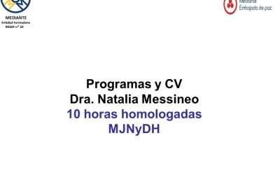 Programas: «La Gestión de Conflictos en el Ambito Comunitario»; «La mediación como proceso conversacional»; «Práctica y Clínica de Casos»y CV Dra. Messineo