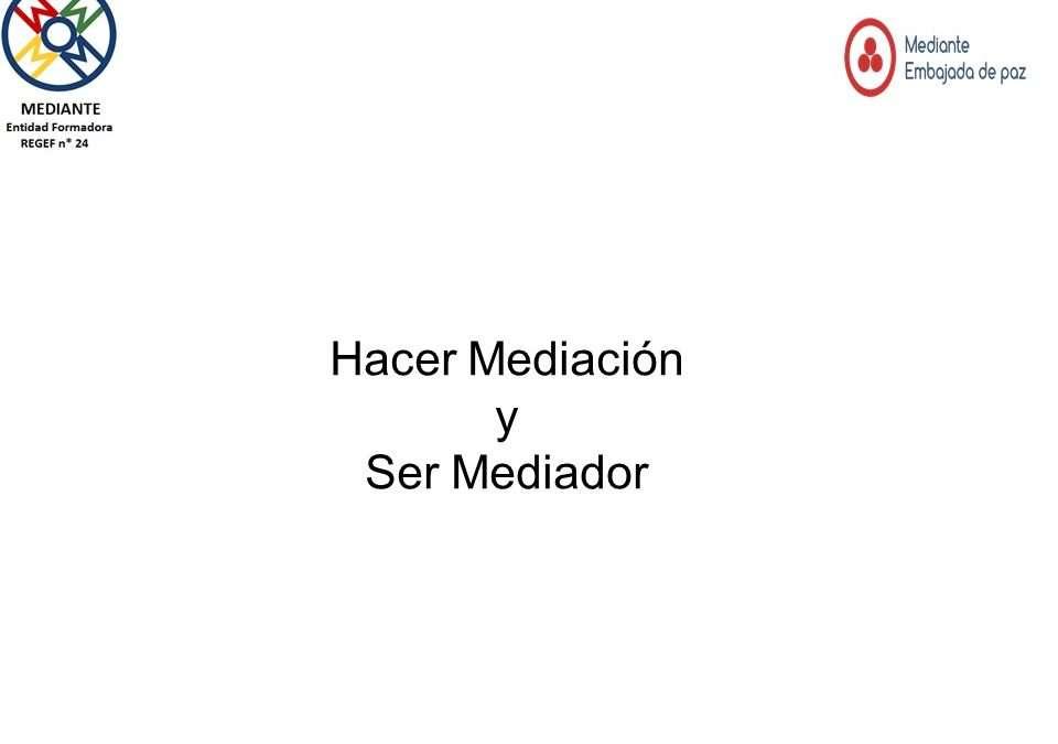 Hacer Mediación y Ser Mediador