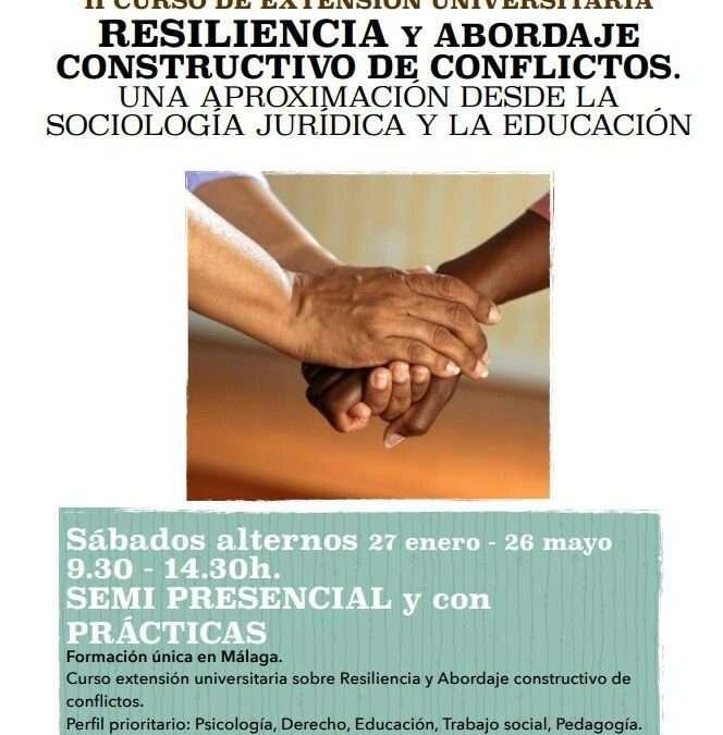 """Segunda edición del curso de la UMA """"Resiliencia y Abordaje Constructivo de Conflictos. Una aproximacion desde la Sociología Jurídica y la Educación"""
