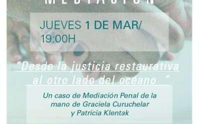 HOY!! 15 de marzo, Justicia Restaurativa, en Tardes de Mediación, Málaga, España y San Isidro, Argentina