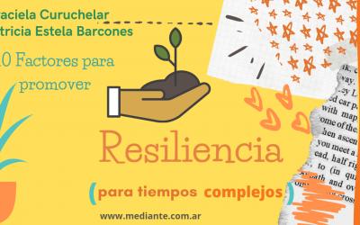 Resiliencia, descubrir nuestras fortalezas en estos tiempos complejos
