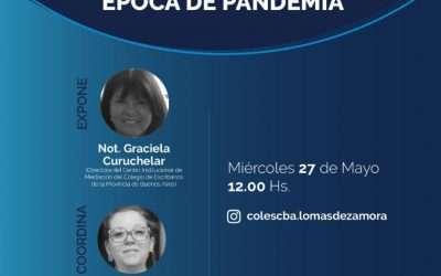 «Resiliencia en Tiempo de Pandemia», Colegio de Escribanos de la Provincia de Buenos Aiers, Delegación Lomas de Zamora