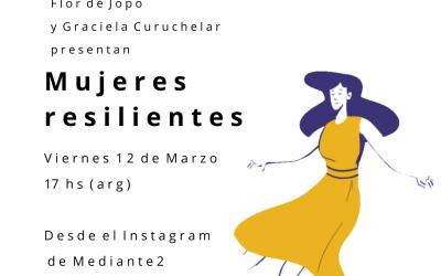 HOY! Mujeres resilientes con Flor de Jopo. Instagram vivo.Para «abrir» la mente y el corazón. Te esperamos!