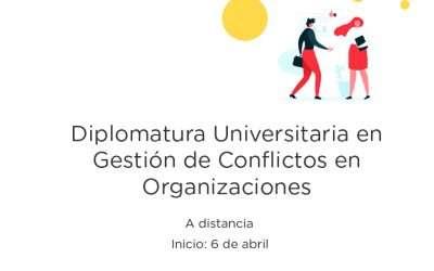 Diplomatura Universitaria en Gestión de Conflictos en las Organizaciones