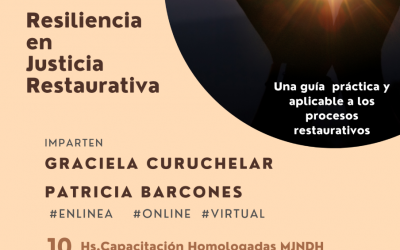 Nuevo!!Resiliencia en la Justicia Restaurativa, 10 horas homologadas por MJN