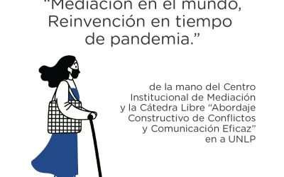 """Cátedra Libre: «Mediación en el Mundo, Reinvención en tiempo de pandemia"""" con Daniela Almiron y Gabriel Tubio"""